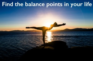 Find the balance points in your life