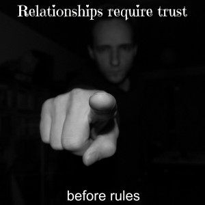 Relationships Require Trust Before Rules