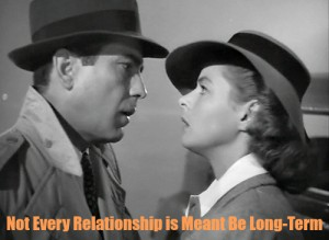 Not Every Relationship is Meant to Be Long-Term