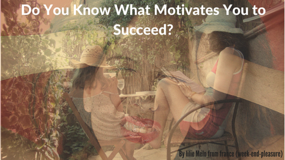 Do You Know What Motivates You to Succeed?