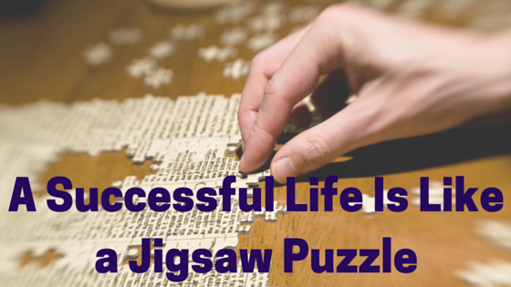 A Successful Life is Like a Jigsaw Puzzle