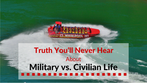 Truth You'll Never Hear About Military vs. Civilian Life