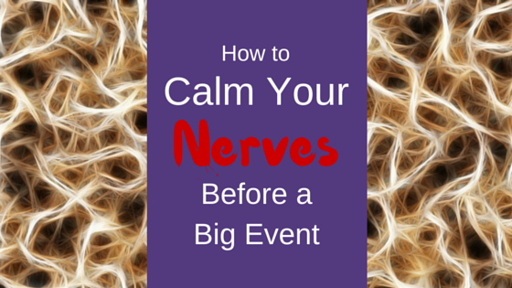 How to Calm Your Nerves Before a Big Event