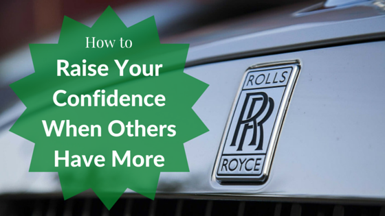 How to Raise Your Confidence When Others Have More