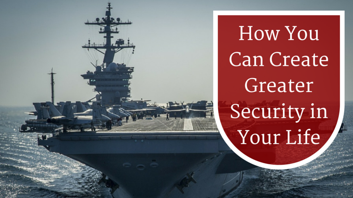 How You Can Create Greater Security in Your Life