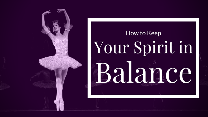 How to Keep Your Spirit in Balance