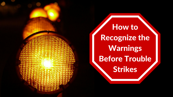 How to Recognize the Warnings Before Trouble Strikes