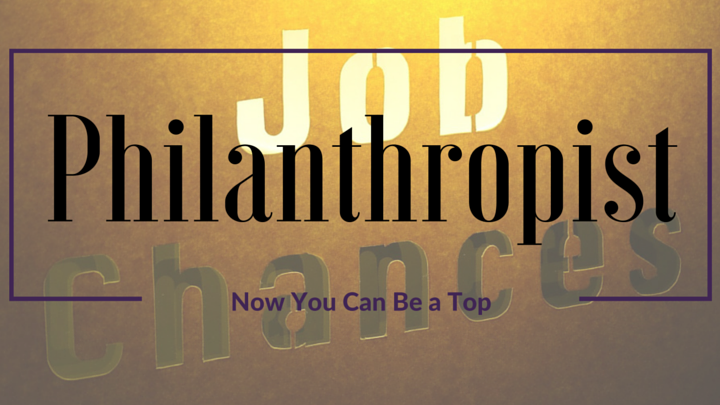 Now You Can Be a Top Philanthropist