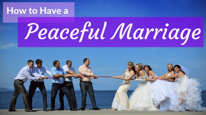 How to Have a Peaceful Marriage
