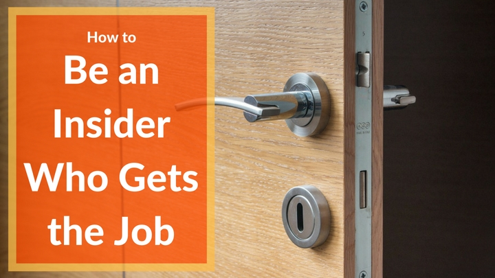 How to Be an Insider Who Gets the Job