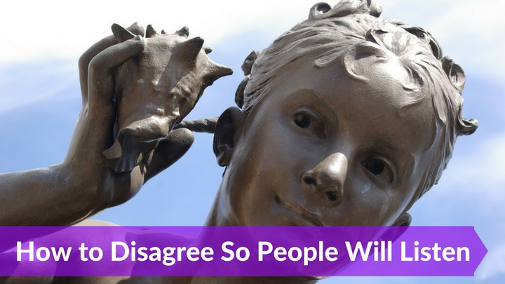 How to Disagree So People Will Listen
