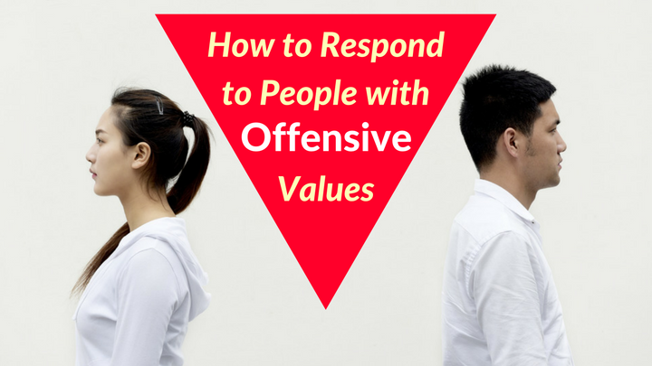 How to Respond to People with Offensive Values