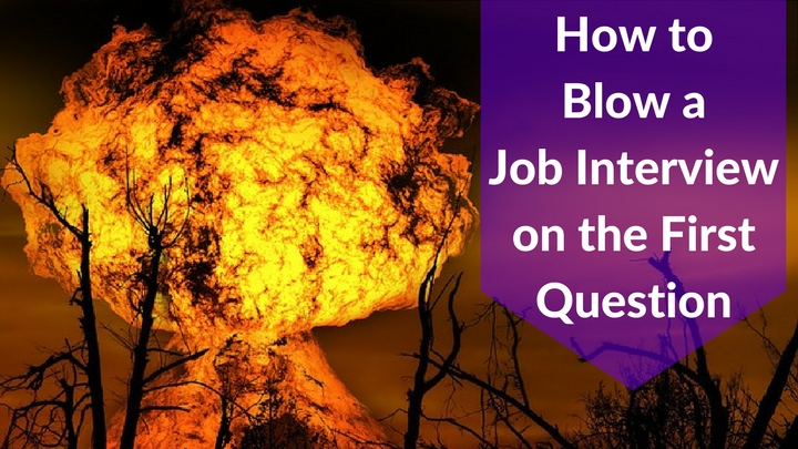 How to Blow a Job Interview on the First Question